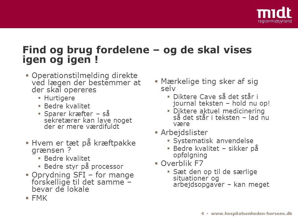 4 ▪ www.hospitalsenheden-horsens.dk Find og brug fordelene – og de skal vises igen og igen .