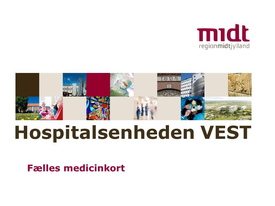 www.regionmidtjylland.dk Hospitalsenheden VEST Fælles medicinkort