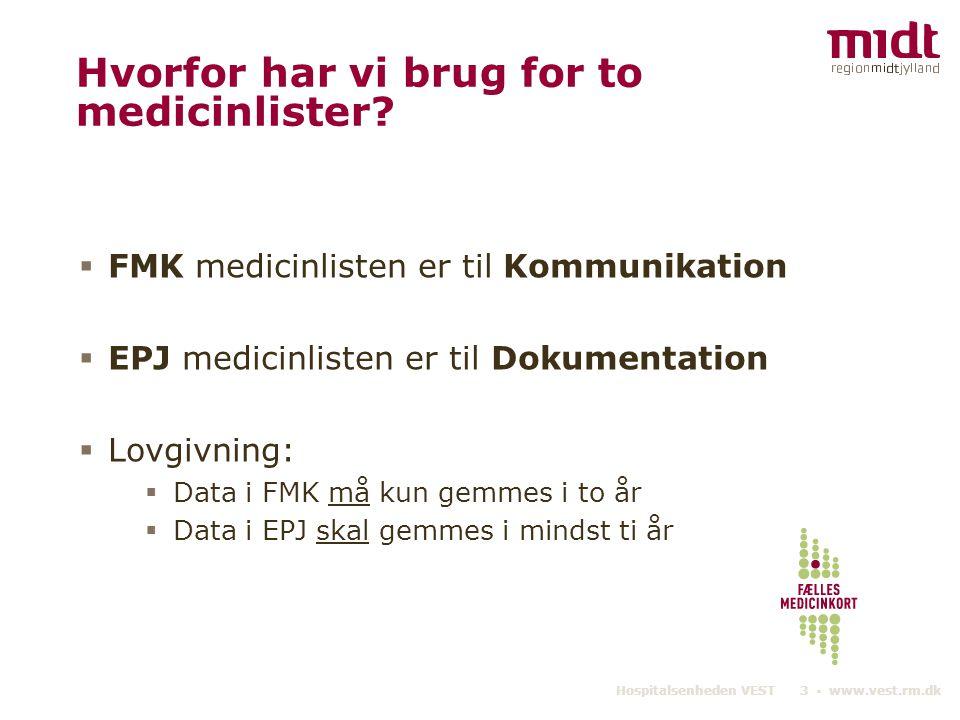 Hospitalsenheden VEST 3 ▪ www.vest.rm.dk Hvorfor har vi brug for to medicinlister.