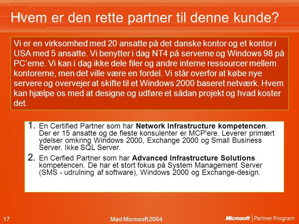 17Mød Microsoft 2004 Hvem er den rette partner til denne kunde.