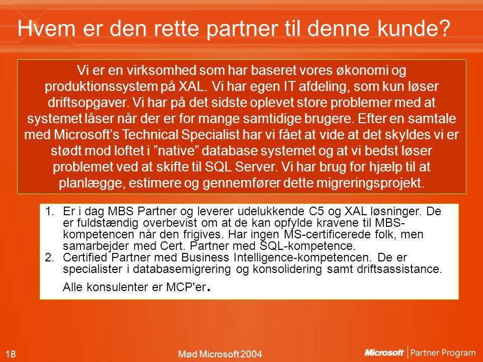 18Mød Microsoft 2004 Hvem er den rette partner til denne kunde.