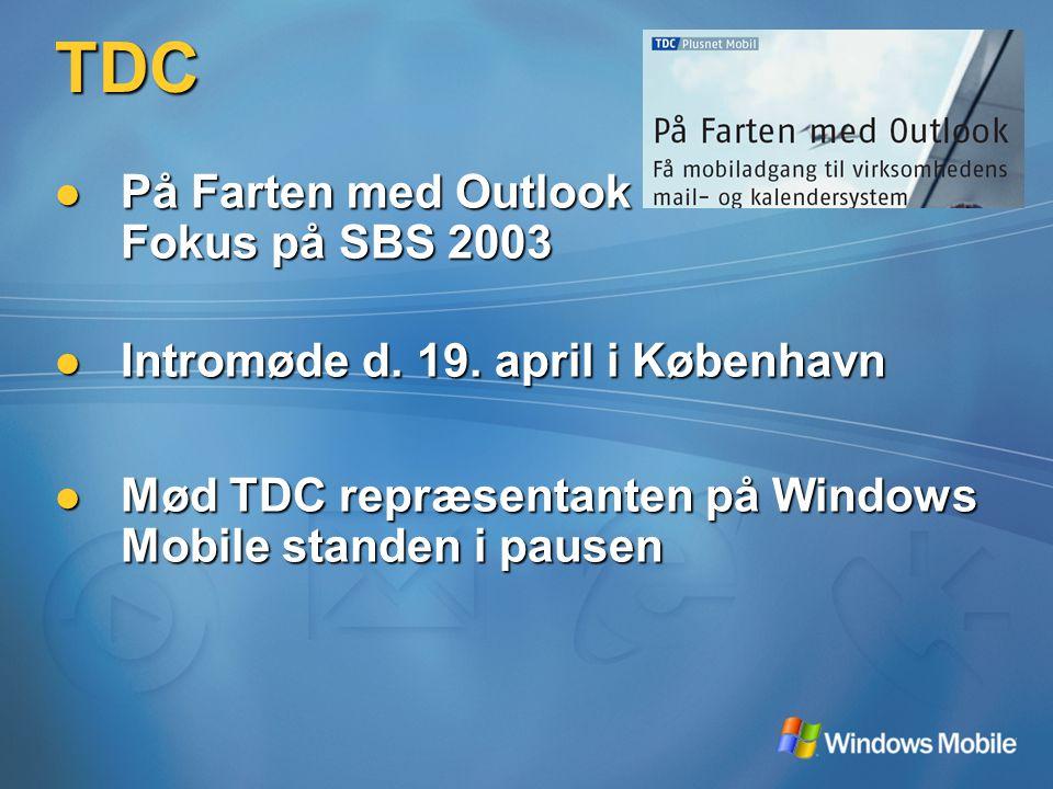 TDC På Farten med Outlook Fokus på SBS 2003 På Farten med Outlook Fokus på SBS 2003 Intromøde d.
