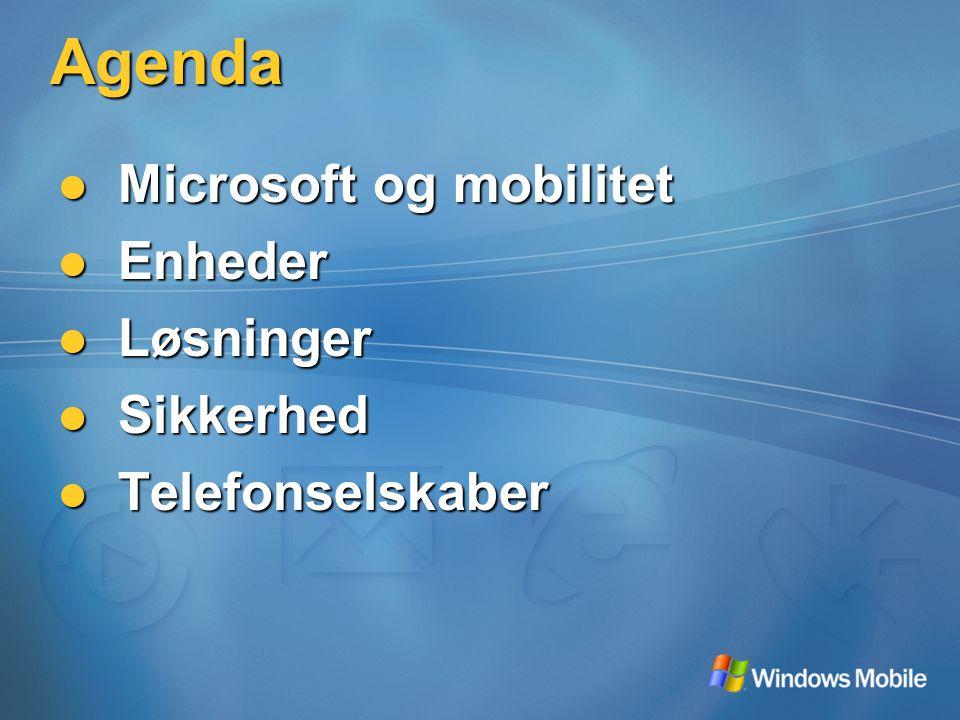 Agenda Microsoft og mobilitet Microsoft og mobilitet Enheder Enheder Løsninger Løsninger Sikkerhed Sikkerhed Telefonselskaber Telefonselskaber