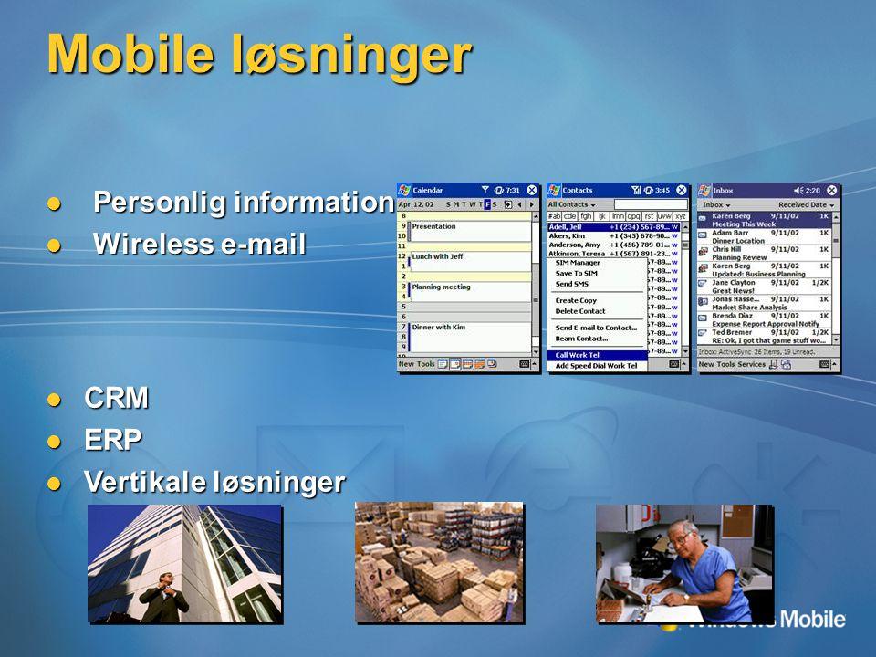 Mobile løsninger Personlig information Personlig information Wireless e-mail Wireless e-mail CRM CRM ERP ERP Vertikale løsninger Vertikale løsninger