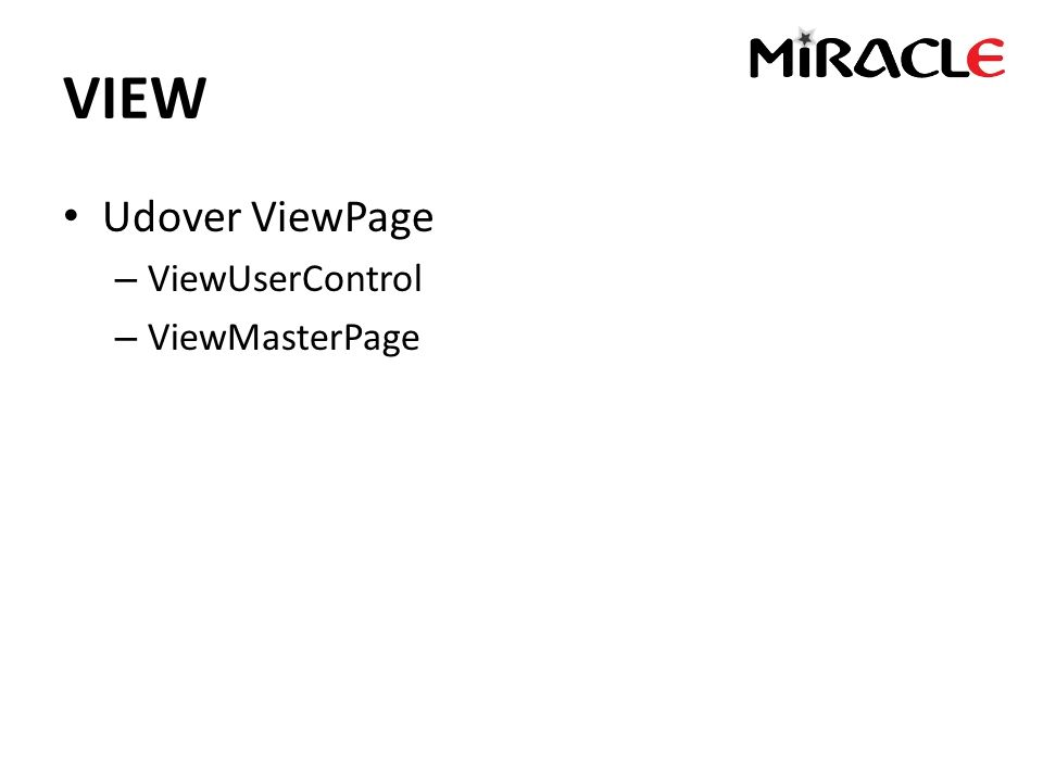 VIEW Udover ViewPage – ViewUserControl – ViewMasterPage