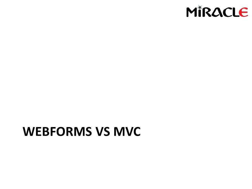 WEBFORMS VS MVC