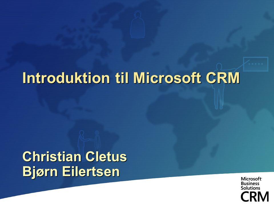 Introduktion til Microsoft CRM Christian Cletus Bjørn Eilertsen
