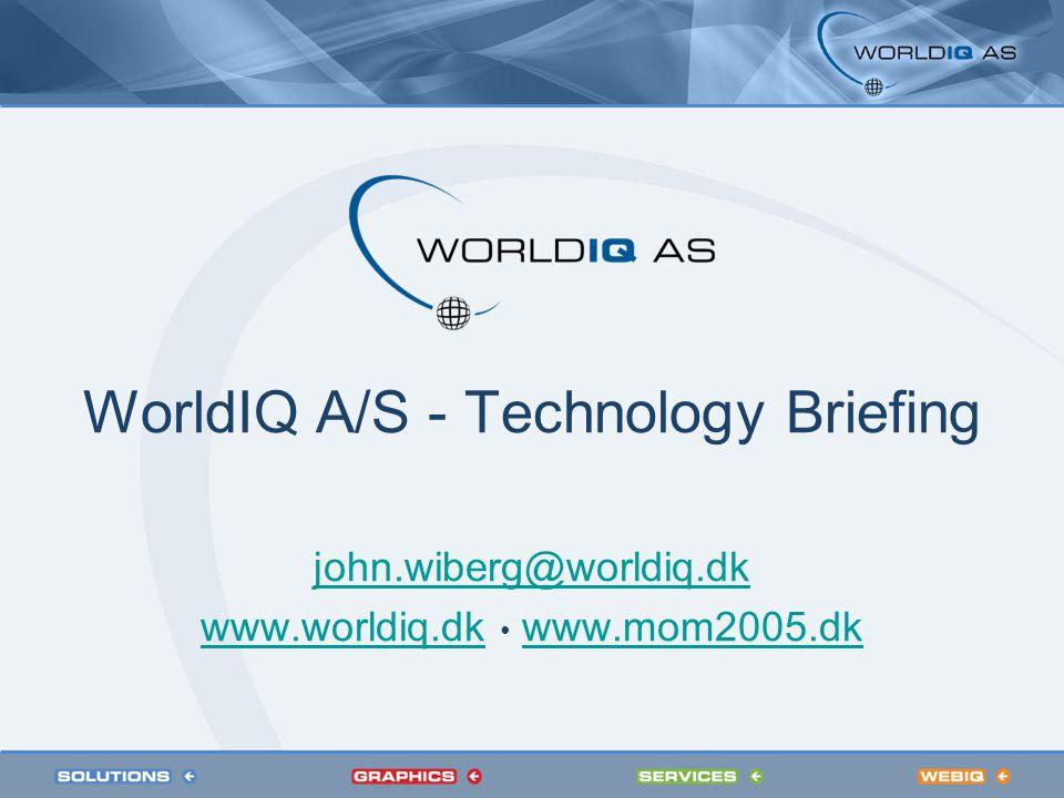 WorldIQ A/S Partner på Infrastruktur Management John Wiberg Business Solutions Manager john.wiberg@worldiq.dk www.worldiq.dk www.mom2005.dk
