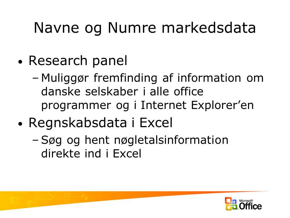 Navne og Numre markedsdata Research panel –Muliggør fremfinding af information om danske selskaber i alle office programmer og i Internet Explorer'en Regnskabsdata i Excel –Søg og hent nøgletalsinformation direkte ind i Excel