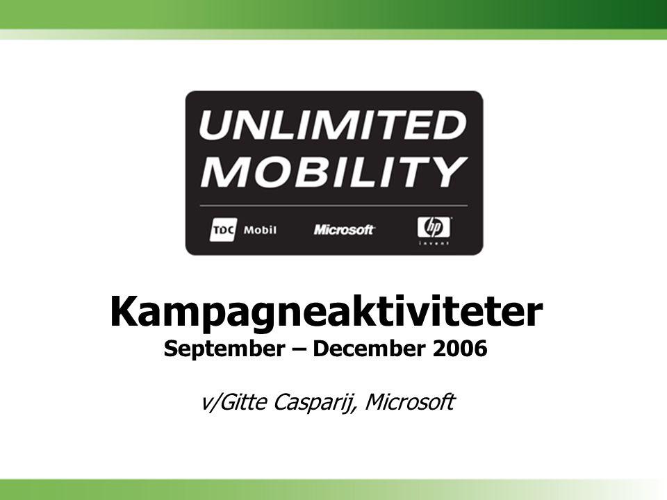 Kampagneaktiviteter September – December 2006 v/Gitte Casparij, Microsoft
