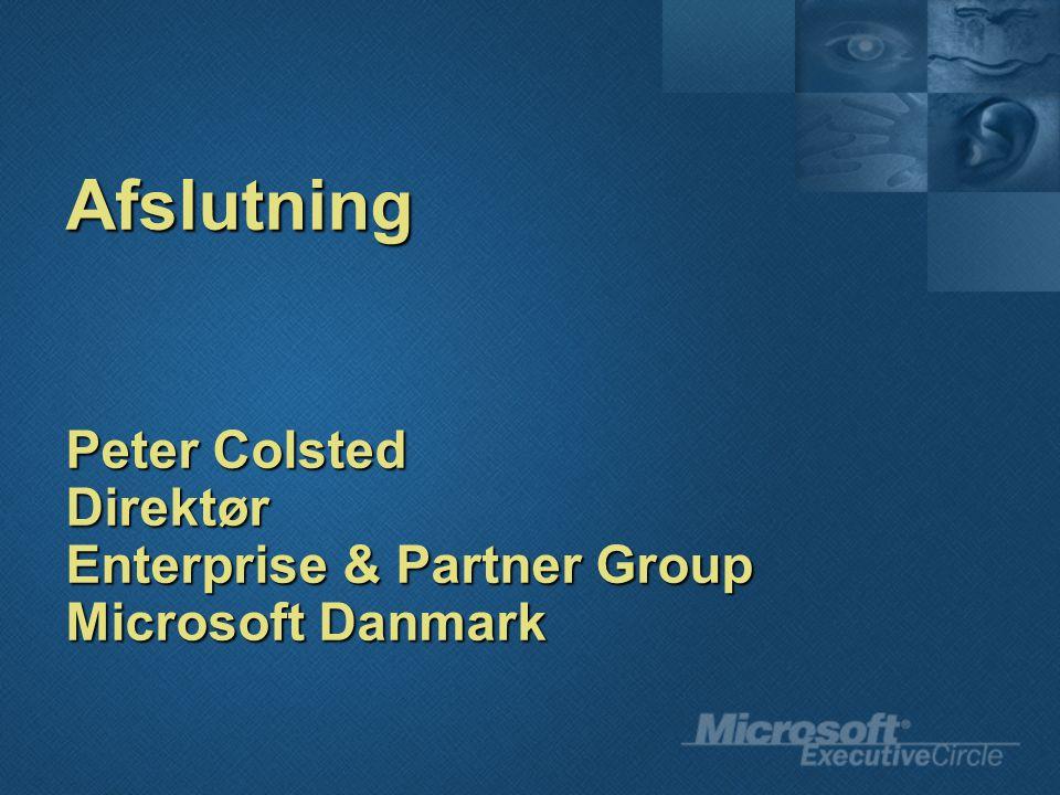 Afslutning Peter Colsted Direktør Enterprise & Partner Group Microsoft Danmark