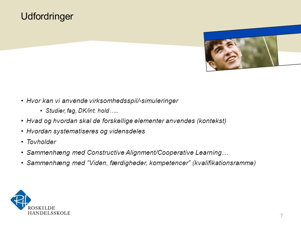 Udfordringer Hvor kan vi anvende virksomhedsspil/-simuleringer Studier, fag, DK/int.