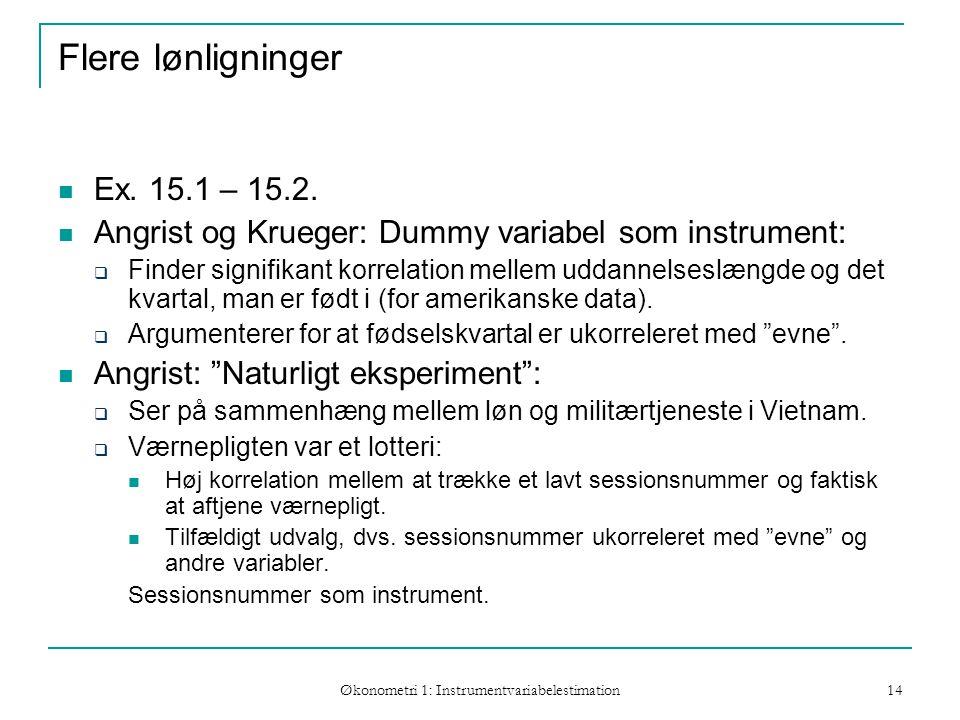 Økonometri 1: Instrumentvariabelestimation 14 Flere lønligninger Ex.