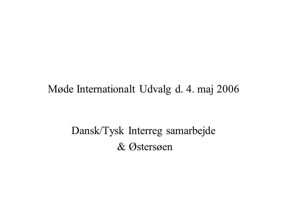 Møde Internationalt Udvalg d. 4. maj 2006 Dansk/Tysk Interreg samarbejde & Østersøen