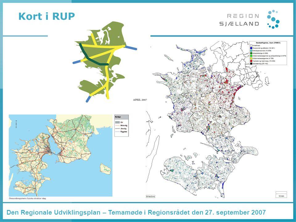 Den Regionale Udviklingsplan – Temamøde i Regionsrådet den 27. september 2007 Kort i RUP