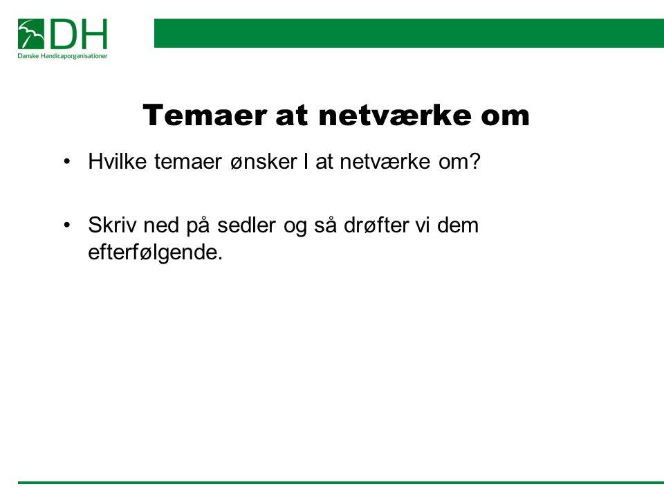 Temaer at netværke om Hvilke temaer ønsker I at netværke om.