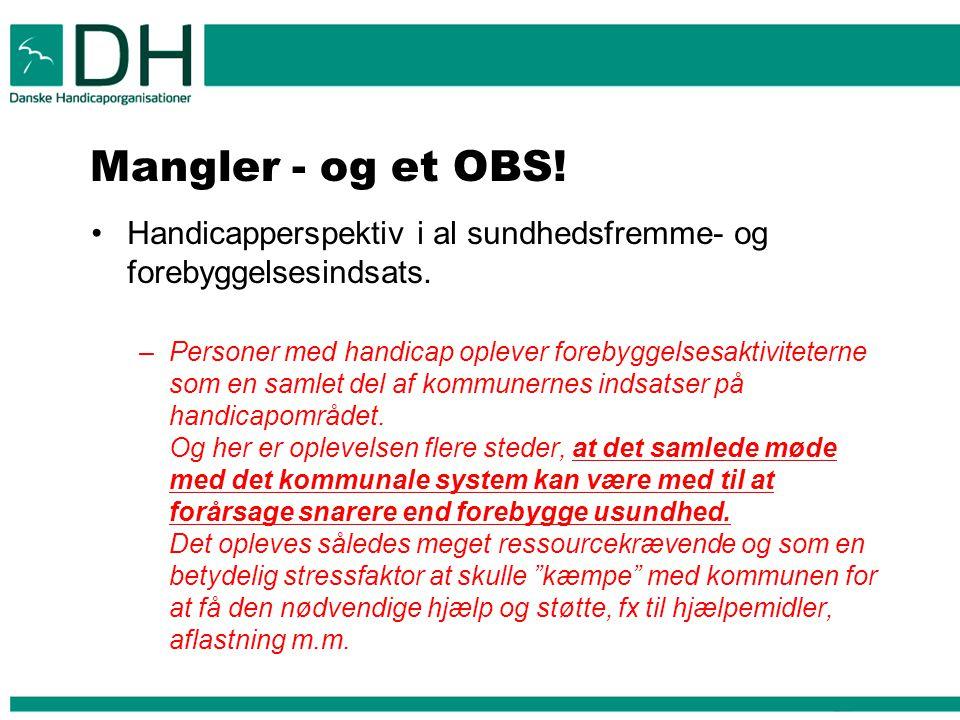 Mangler - og et OBS.Handicapperspektiv i al sundhedsfremme- og forebyggelsesindsats.