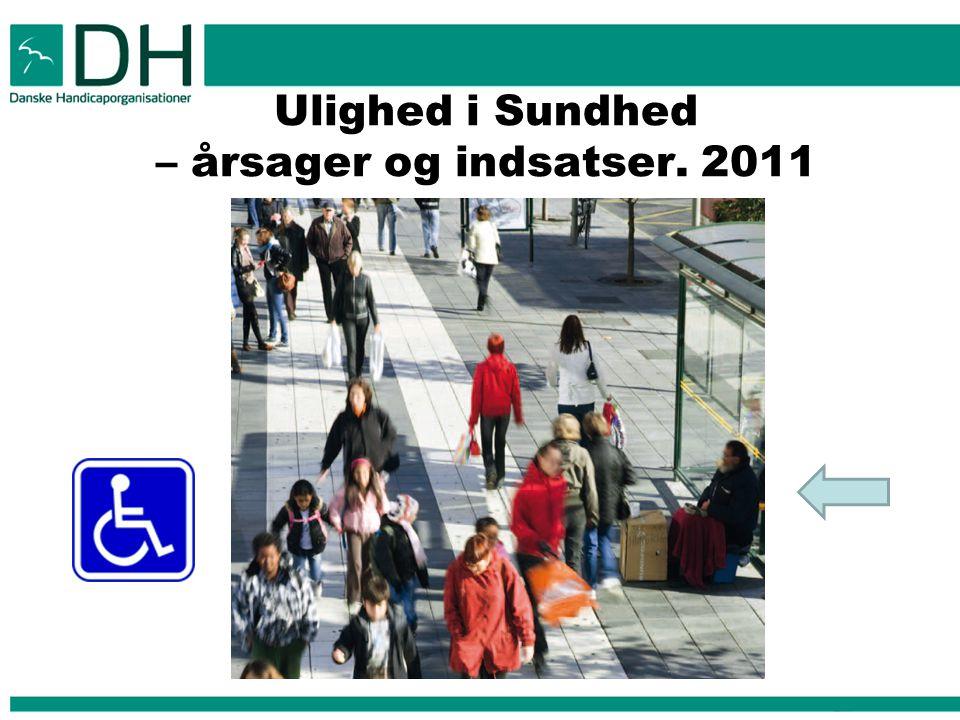 Ulighed i Sundhed – årsager og indsatser. 2011