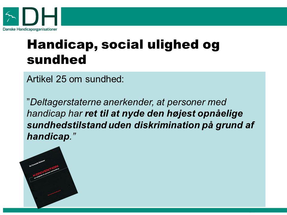 Handicap, social ulighed og sundhed Og dog, pga.