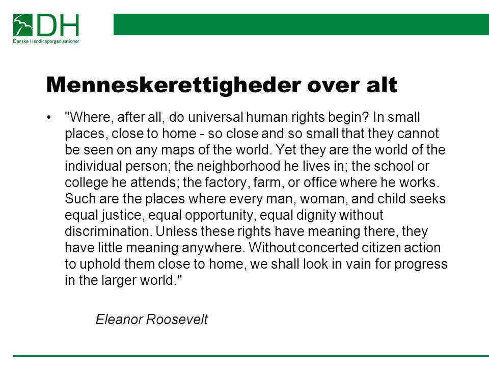Menneskerettigheder over alt Where, after all, do universal human rights begin.