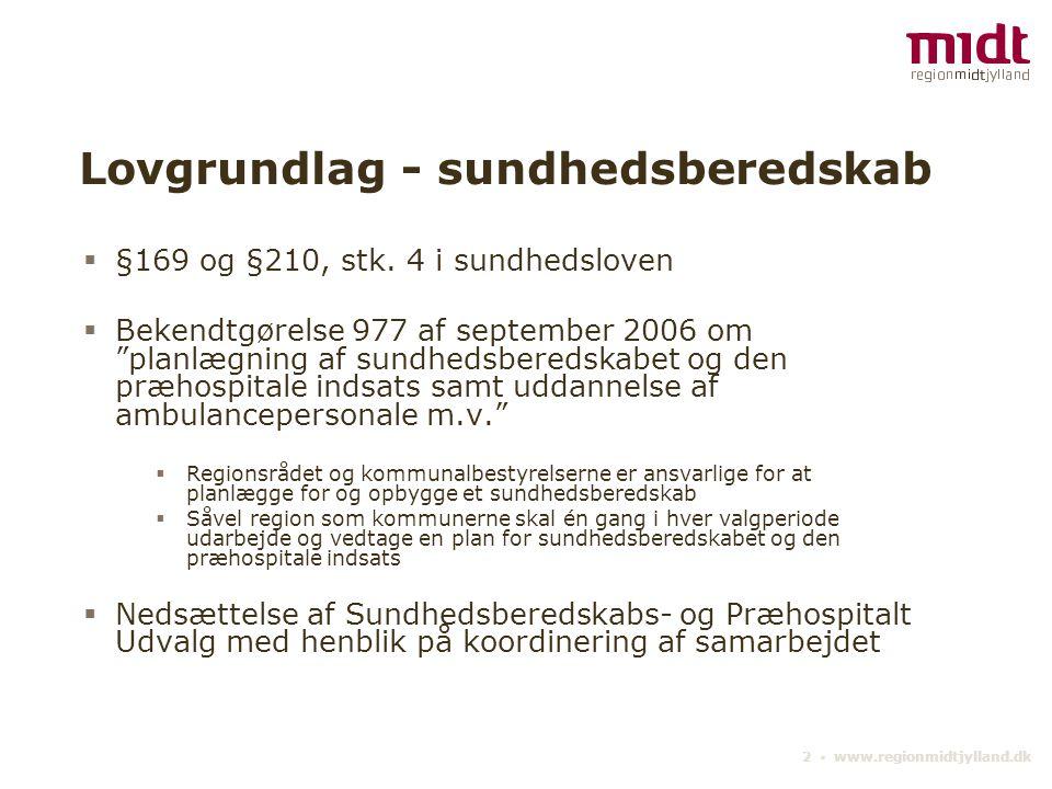 2 ▪ www.regionmidtjylland.dk Lovgrundlag - sundhedsberedskab  §169 og §210, stk.