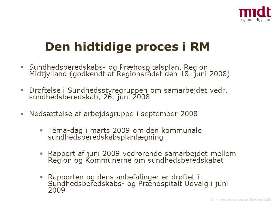 3 ▪ www.regionmidtjylland.dk Den hidtidige proces i RM  Sundhedsberedskabs- og Præhospitalsplan, Region Midtjylland (godkendt af Regionsrådet den 18.