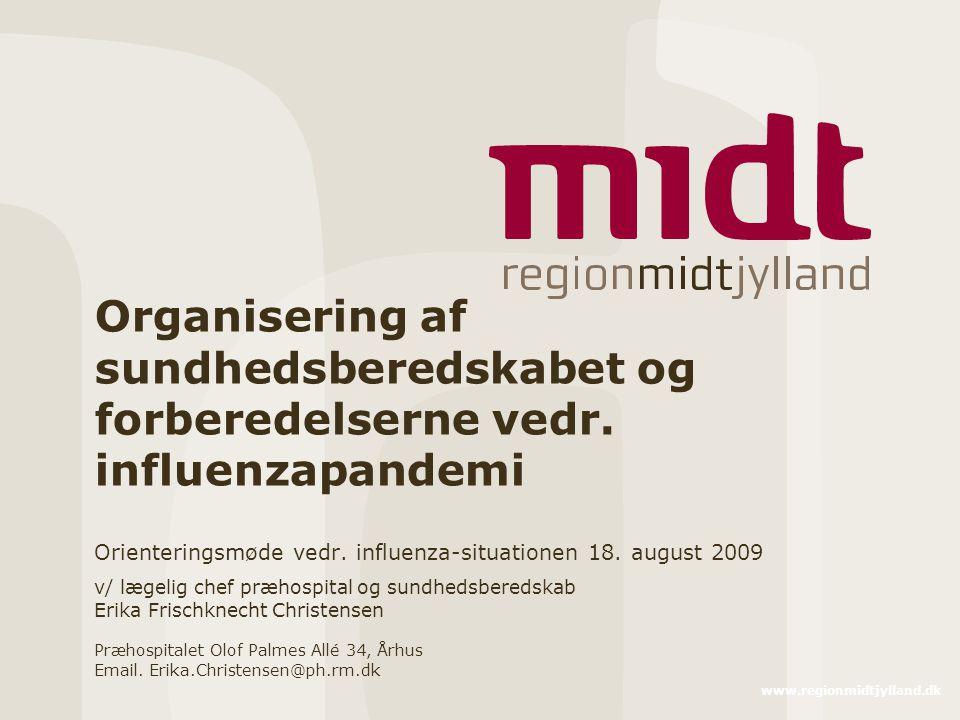 www.regionmidtjylland.dk Organisering af sundhedsberedskabet og forberedelserne vedr.