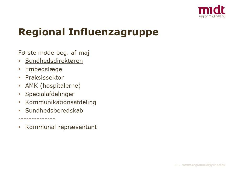 6 ▪ www.regionmidtjylland.dk Regional Influenzagruppe Første møde beg.
