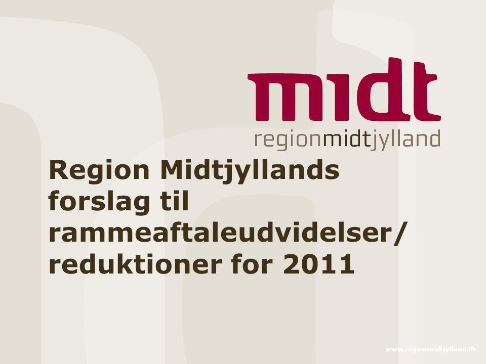 www.regionmidtjylland.dk Region Midtjyllands forslag til rammeaftaleudvidelser/ reduktioner for 2011