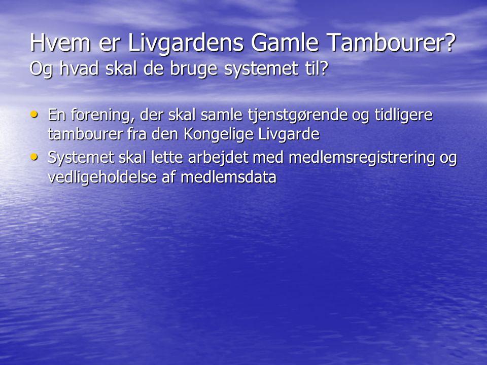 Hvem er Livgardens Gamle Tambourer. Og hvad skal de bruge systemet til.