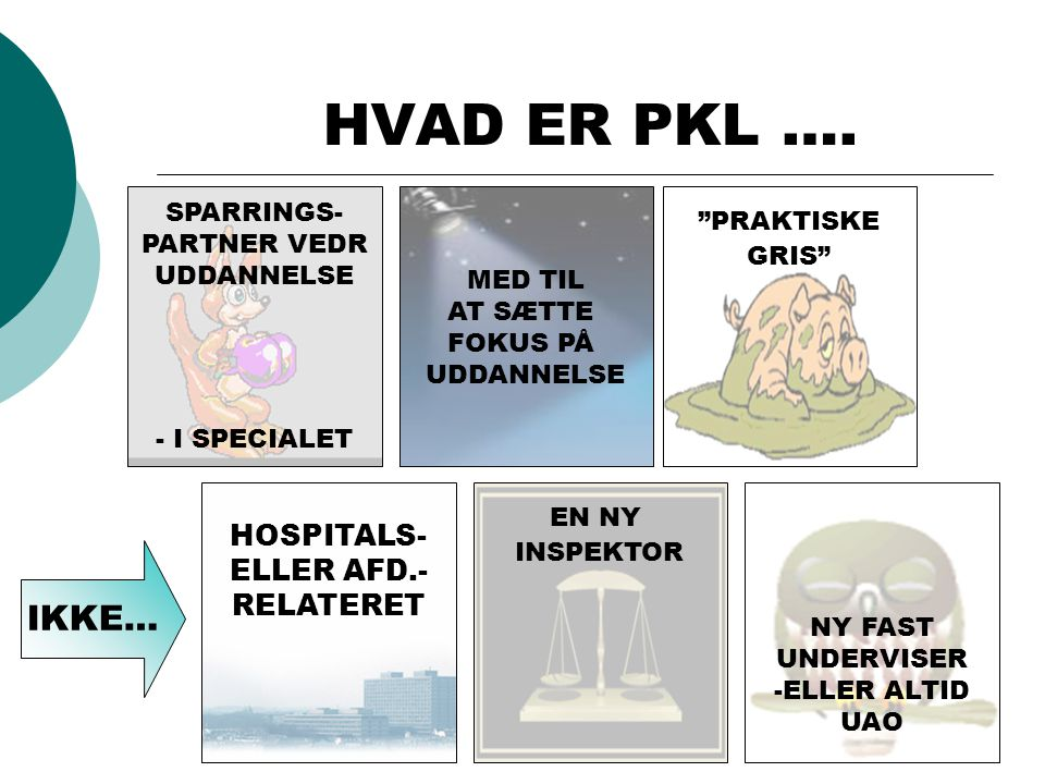 HVAD ER PKL ….