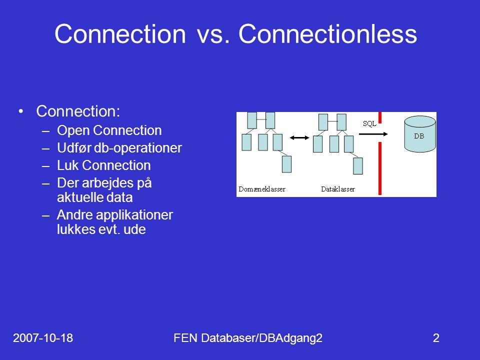 2007-10-18FEN Databaser/DBAdgang22 Connection vs.
