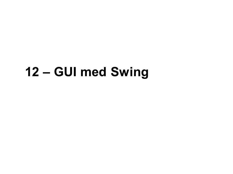 12 – GUI med Swing