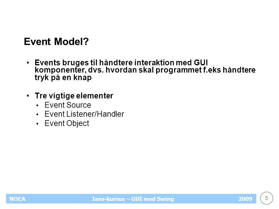 5 NOEA2009Java-kursus – GUI med Swing Event Model.