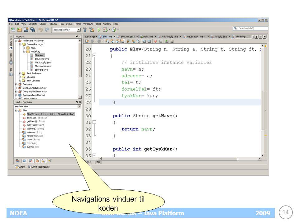 14 NOEA2009Java-kursus – Java Platform Navigations vinduer til koden