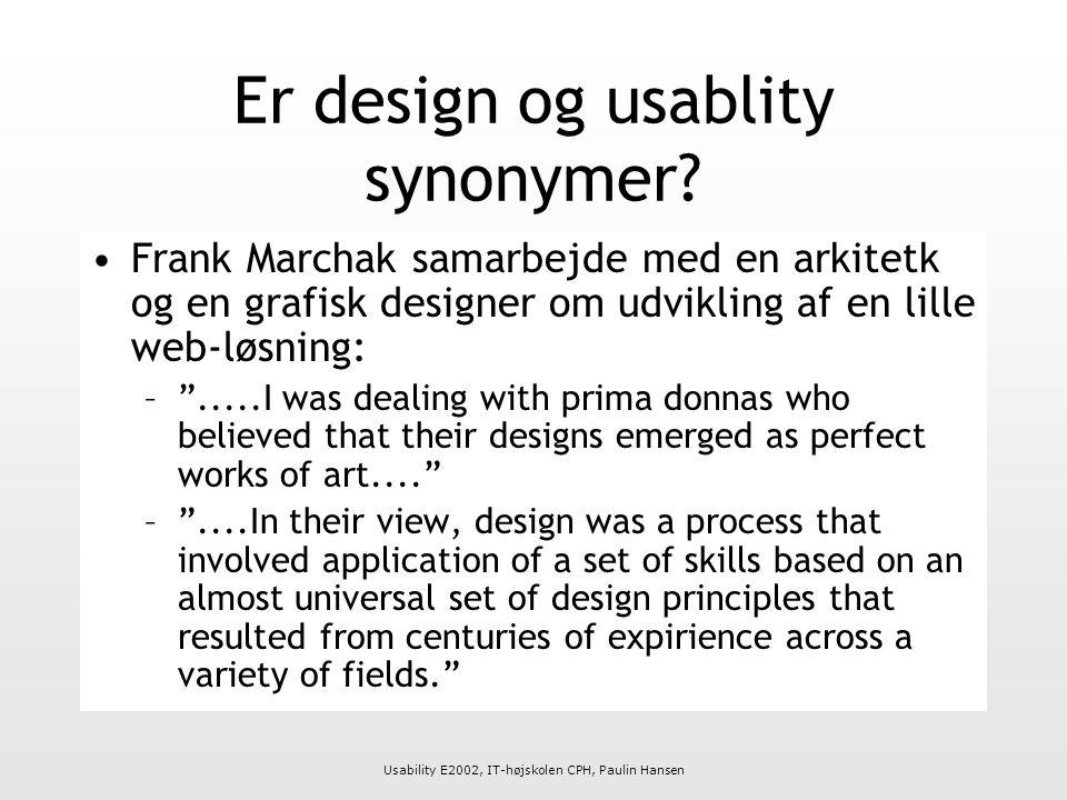 Usability E2002, IT-højskolen CPH, Paulin Hansen Er design og usablity synonymer.