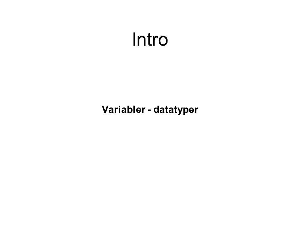 Intro Variabler - datatyper