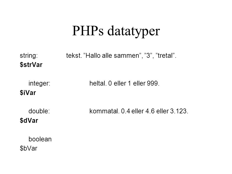 PHPs datatyper string:tekst. Hallo alle sammen , 3 , tretal .