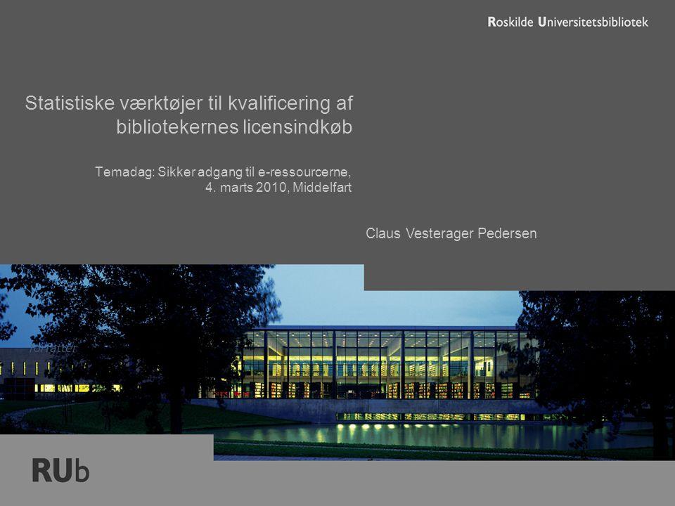 Claus Vesterager Pedersen Statistiske værktøjer til kvalificering af bibliotekernes licensindkøb Temadag: Sikker adgang til e-ressourcerne, 4.