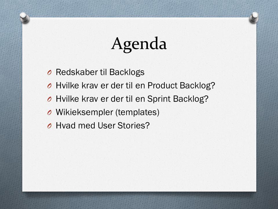 Agenda O Redskaber til Backlogs O Hvilke krav er der til en Product Backlog.