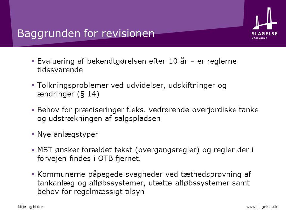 Baggrunden for revisionen  Evaluering af bekendtgørelsen efter 10 år – er reglerne tidssvarende  Tolkningsproblemer ved udvidelser, udskiftninger og ændringer (§ 14)  Behov for præciseringer f.eks.