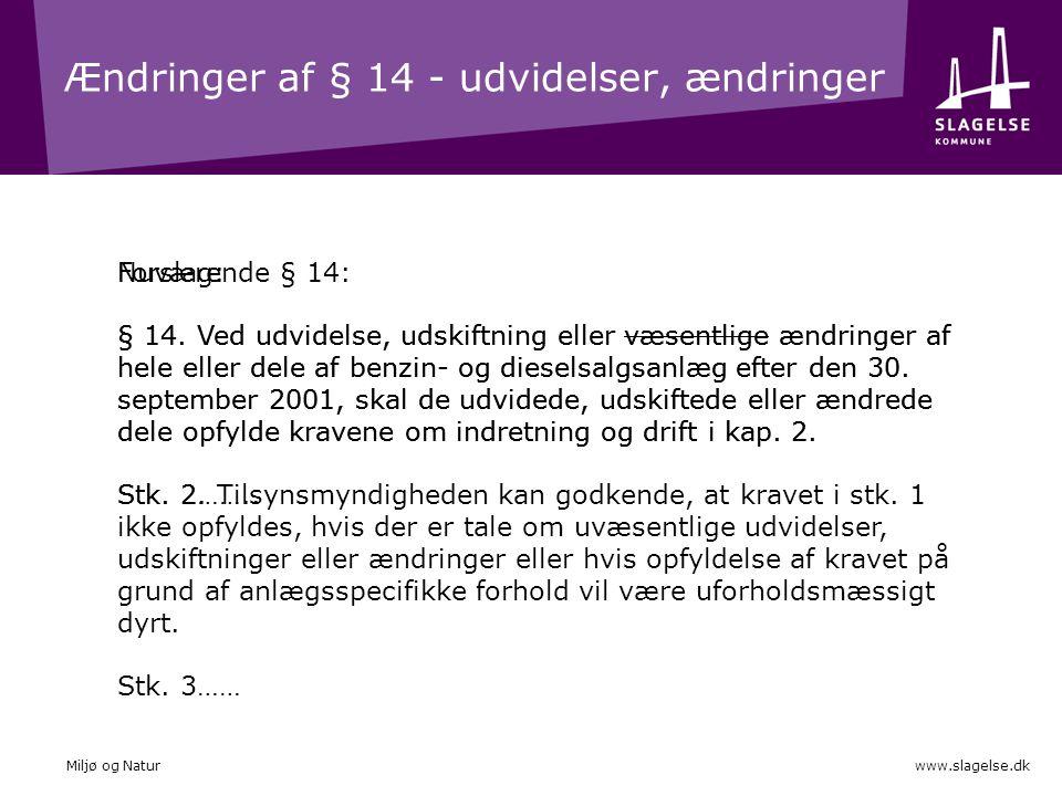 Ændringer af § 14 - udvidelser, ændringer www.slagelse.dkMiljø og Natur Forslag: § 14.