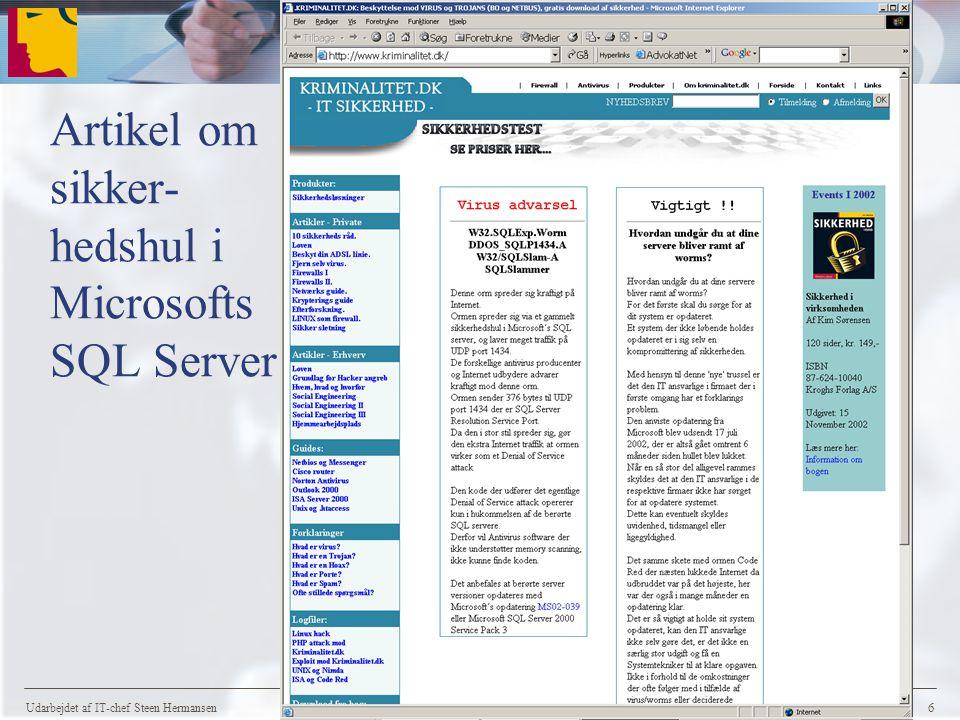 Udarbejdet af IT-chef Steen Hermansen 6 Artikel om sikker- hedshul i Microsofts SQL Server