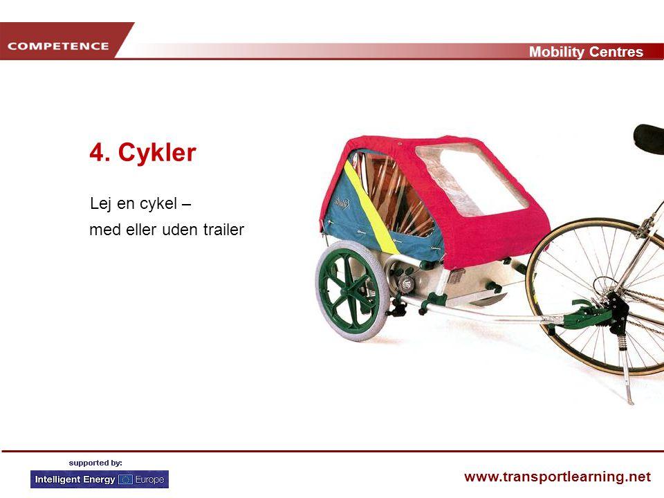 Mobility Centres www.transportlearning.net 4. Cykler Lej en cykel – med eller uden trailer