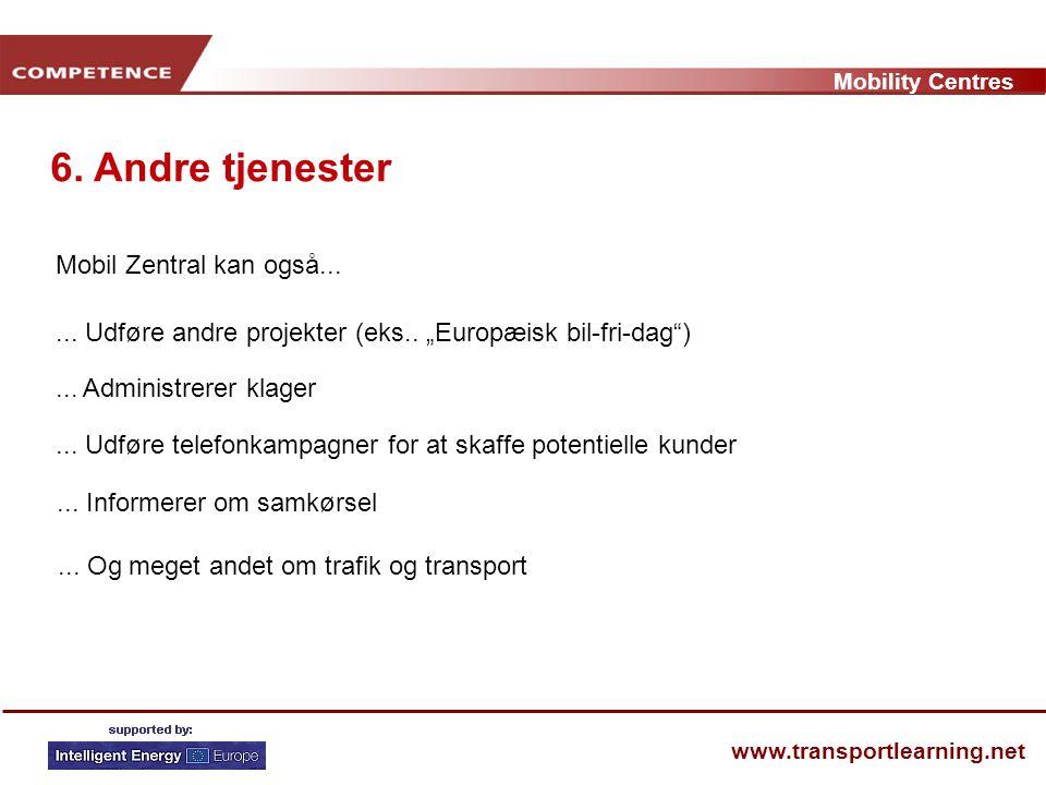 Mobility Centres www.transportlearning.net 6. Andre tjenester Mobil Zentral kan også......