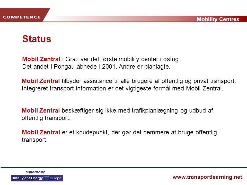 Mobility Centres www.transportlearning.net Mobil Zentral i Graz var det første mobility center i østrig.