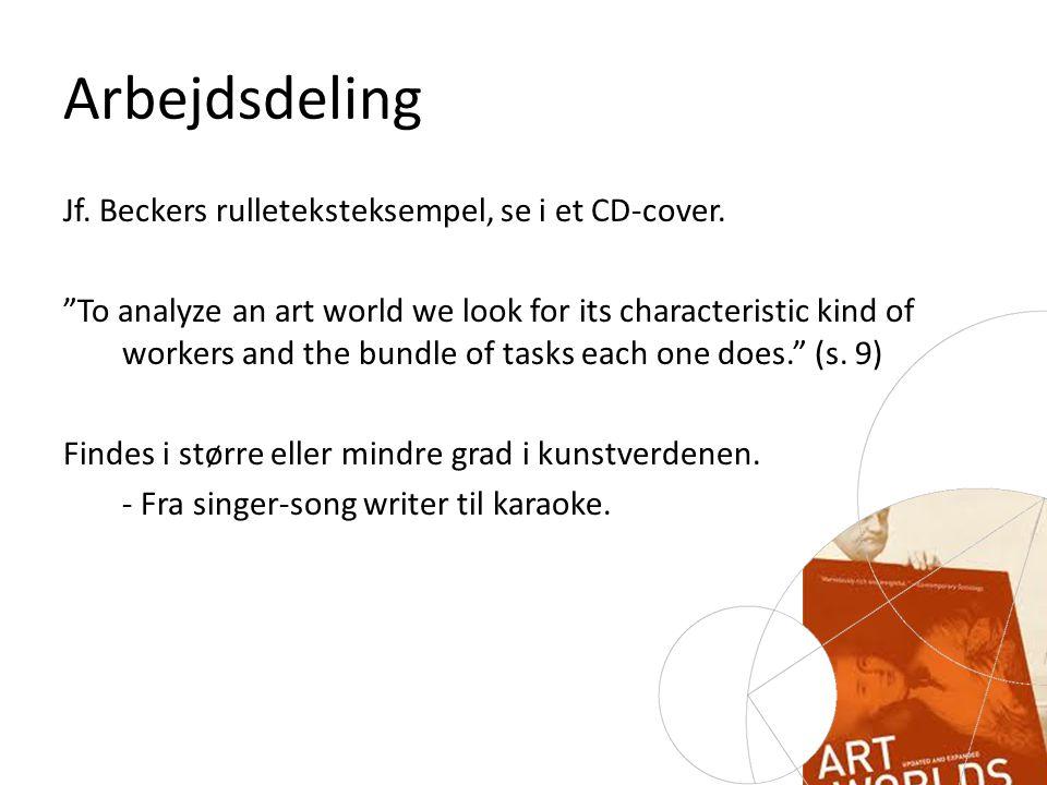 Arbejdsdeling Jf. Beckers rulleteksteksempel, se i et CD-cover.