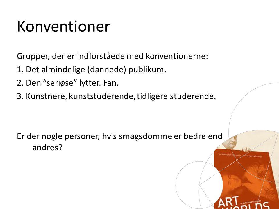 Konventioner Grupper, der er indforståede med konventionerne: 1.