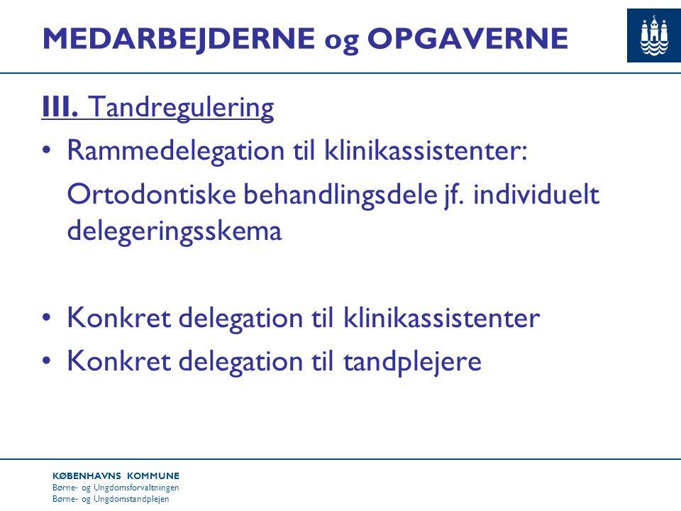 KØBENHAVNS KOMMUNE Børne- og Ungdomsforvaltningen Børne- og Ungdomstandplejen MEDARBEJDERNE og OPGAVERNE III.