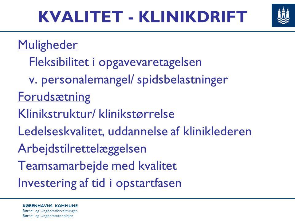 KØBENHAVNS KOMMUNE Børne- og Ungdomsforvaltningen Børne- og Ungdomstandplejen KVALITET - KLINIKDRIFT Muligheder Fleksibilitet i opgavevaretagelsen v.